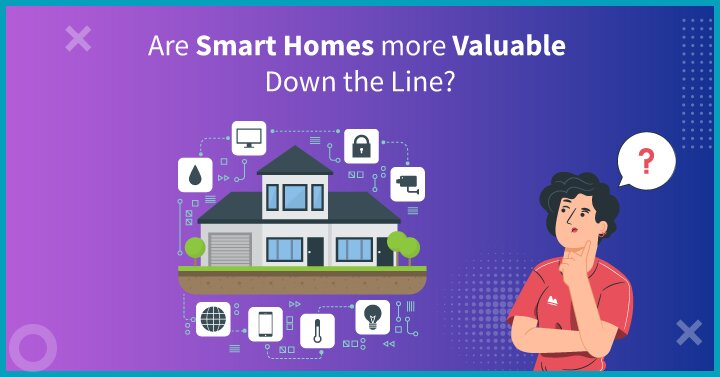 Are Smart Homes more Valuable Down the Line?